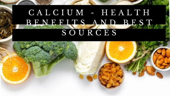 Calcium - Health Benefits and Best Sources