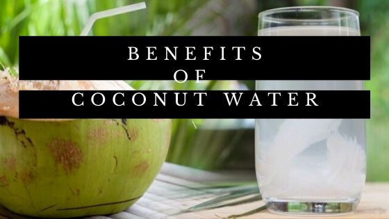 Coconut Water - Benefits of the Perfect Tropical drink
