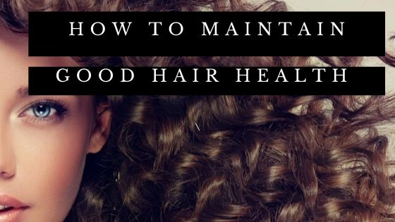 Maintain Good Hair Health - Top 10 Food Sources