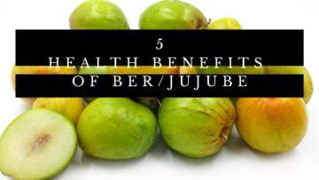 Health Benefits of Jujube : Ber