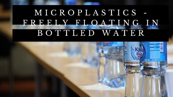 Microplastics - Freely Floating In Bottled Water