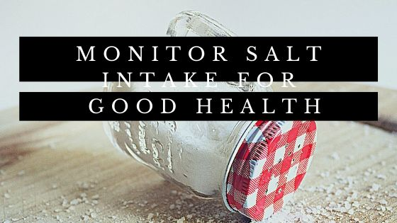 Monitoring Salt Intake Essential for Avoiding Hypertension and Maintaining Good Health I Nutrition Article I Mye Calorie Counts