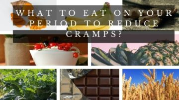 What to Eat on Your Period to Reduce Cramps?